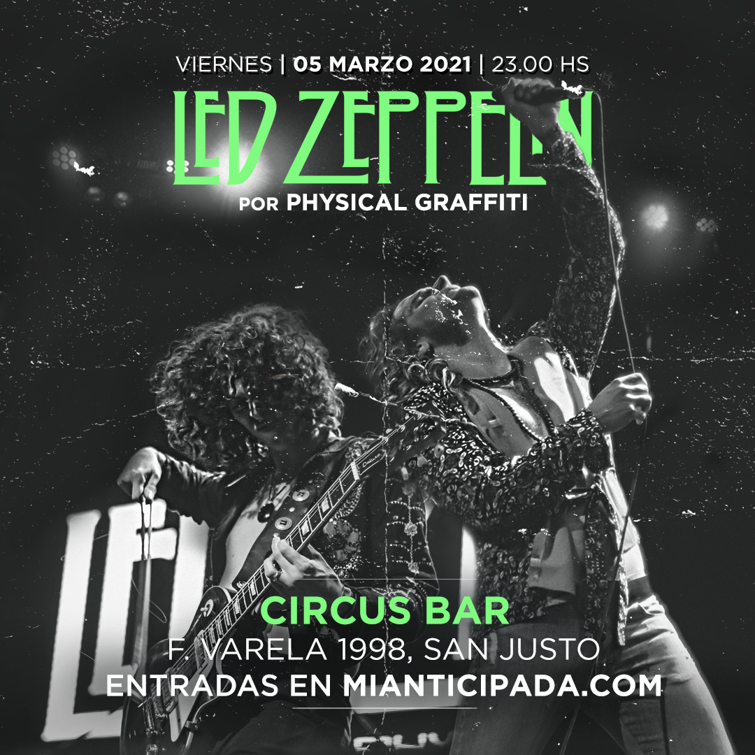 Led Zeppelin por Physical Graffiti en Circus Bar